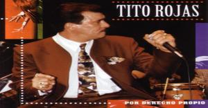"""El álbum de la semana – Por derecho propio """"Tito Rojas"""""""
