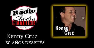 """El álbum de la semana – 30 Años después """"Kenny Cruz"""""""