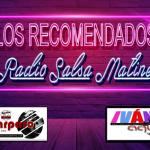 """Los Recomendados de """"Salsa A Mí Estilo"""" Mayo 16 al 31"""